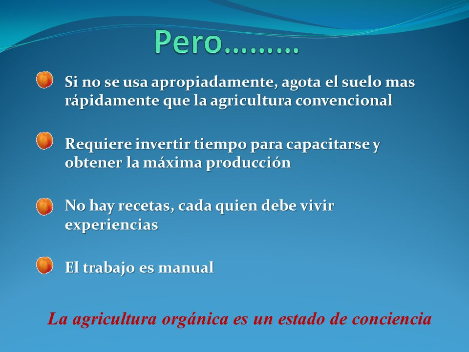 Pero……… La agricultura orgánica es un estado de conciencia