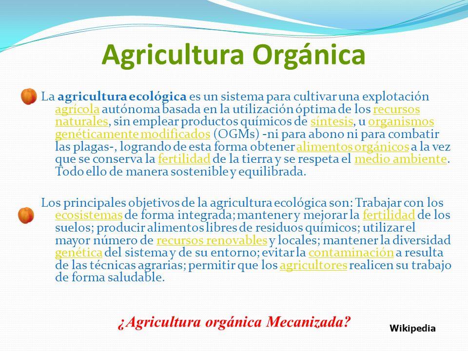 Agricultura Orgánica ¿Agricultura orgánica Mecanizada