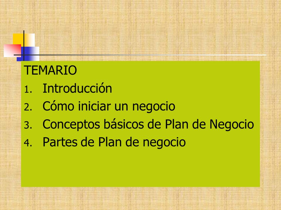 TEMARIO Introducción. Cómo iniciar un negocio. Conceptos básicos de Plan de Negocio.