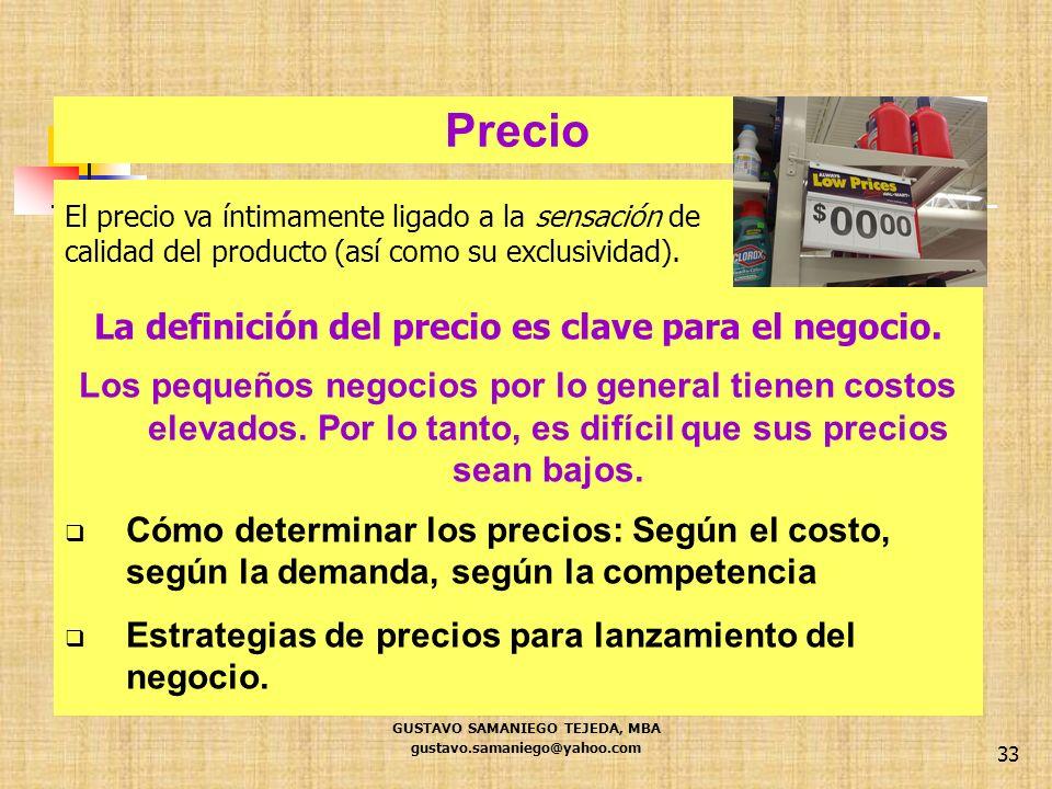 Precio La definición del precio es clave para el negocio.