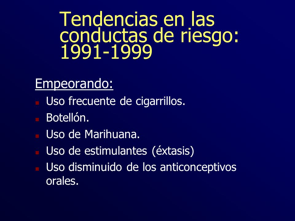 Tendencias en las conductas de riesgo: 1991-1999