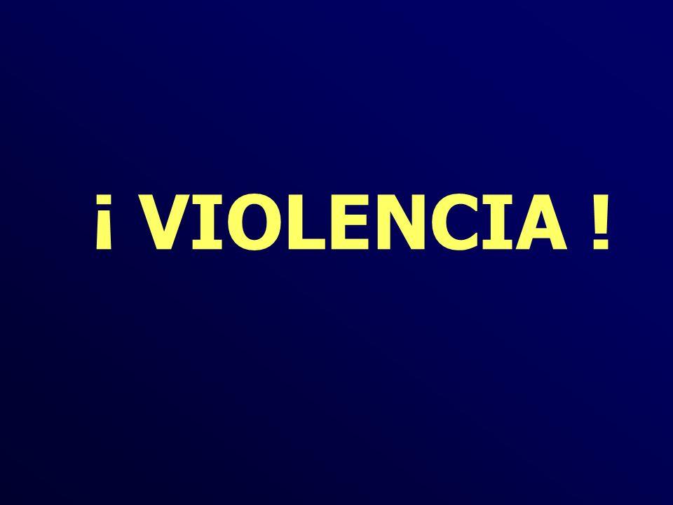 ¡ VIOLENCIA !