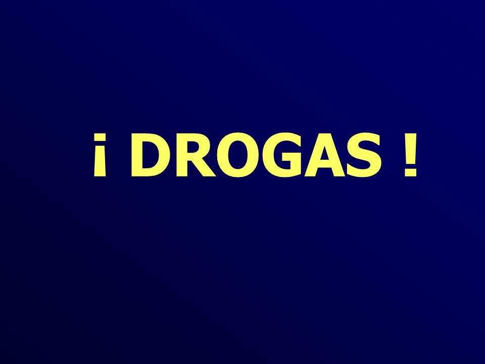 ¡ DROGAS !