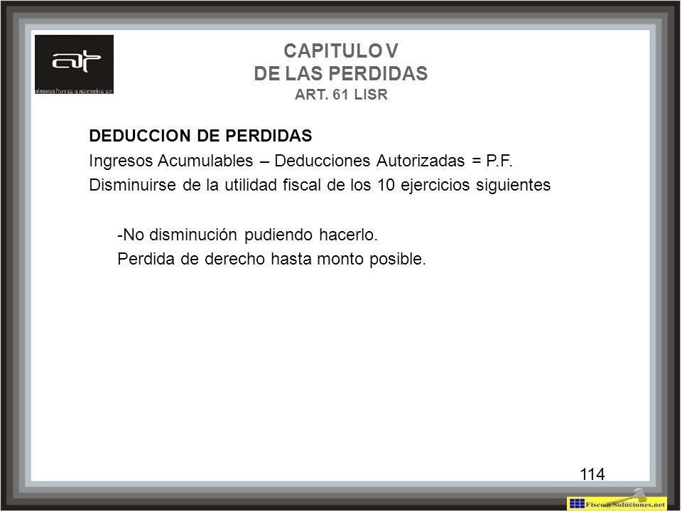 CAPITULO V DE LAS PERDIDAS ART. 61 LISR