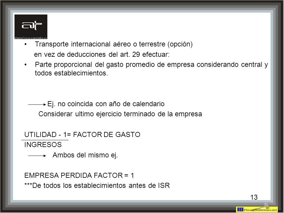 Transporte internacional aéreo o terrestre (opción)