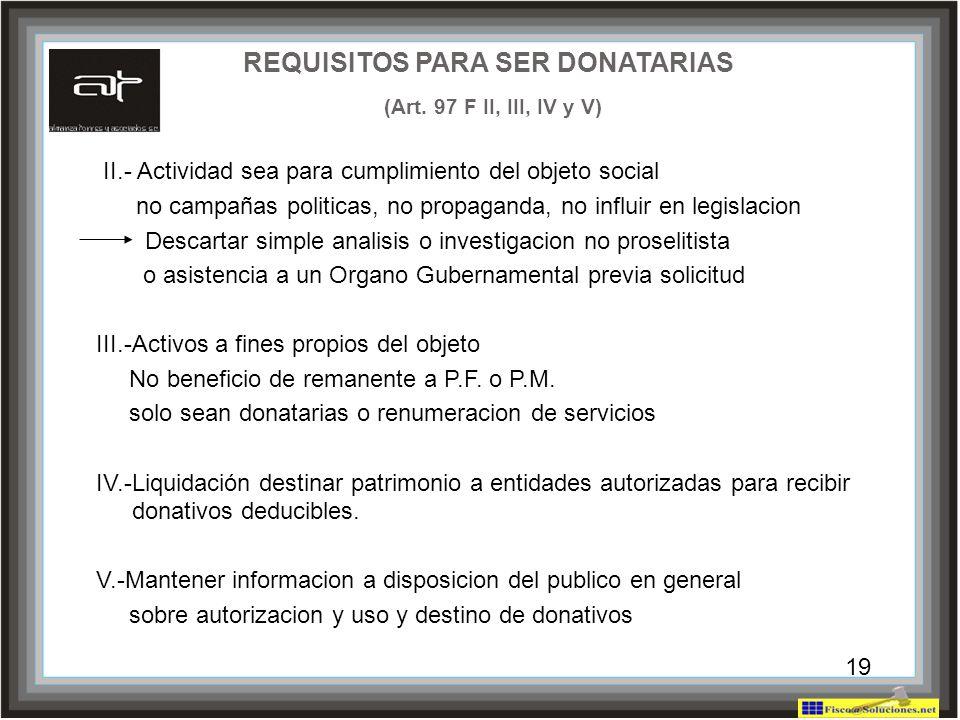 REQUISITOS PARA SER DONATARIAS (Art. 97 F II, III, IV y V)