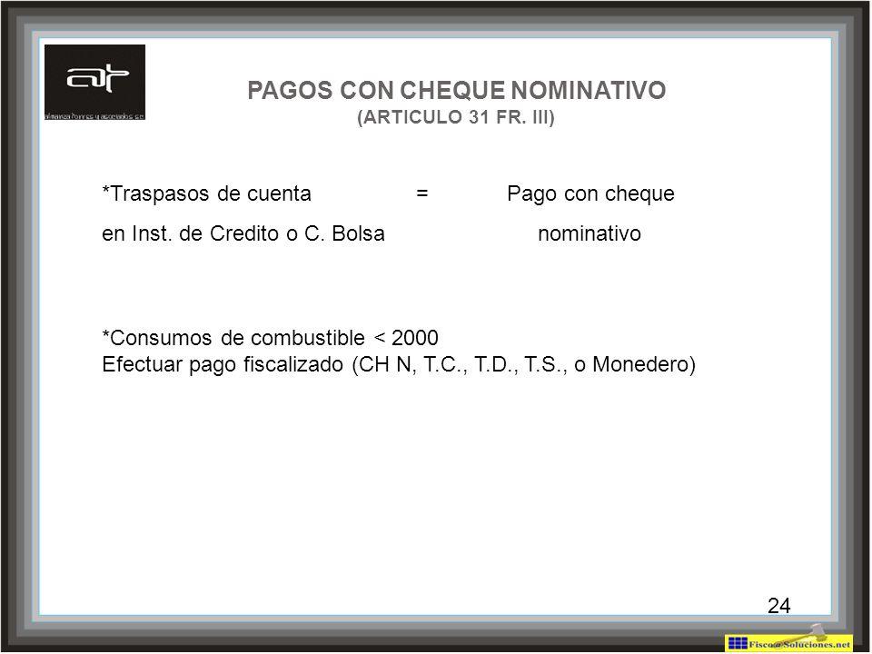 PAGOS CON CHEQUE NOMINATIVO (ARTICULO 31 FR. III)
