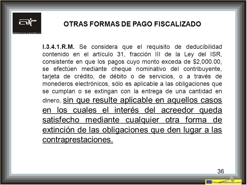 OTRAS FORMAS DE PAGO FISCALIZADO