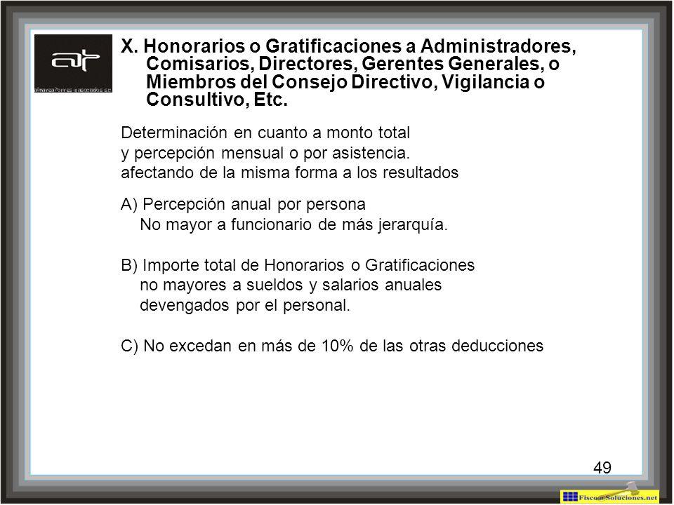 X. Honorarios o Gratificaciones a Administradores, Comisarios, Directores, Gerentes Generales, o Miembros del Consejo Directivo, Vigilancia o Consultivo, Etc.