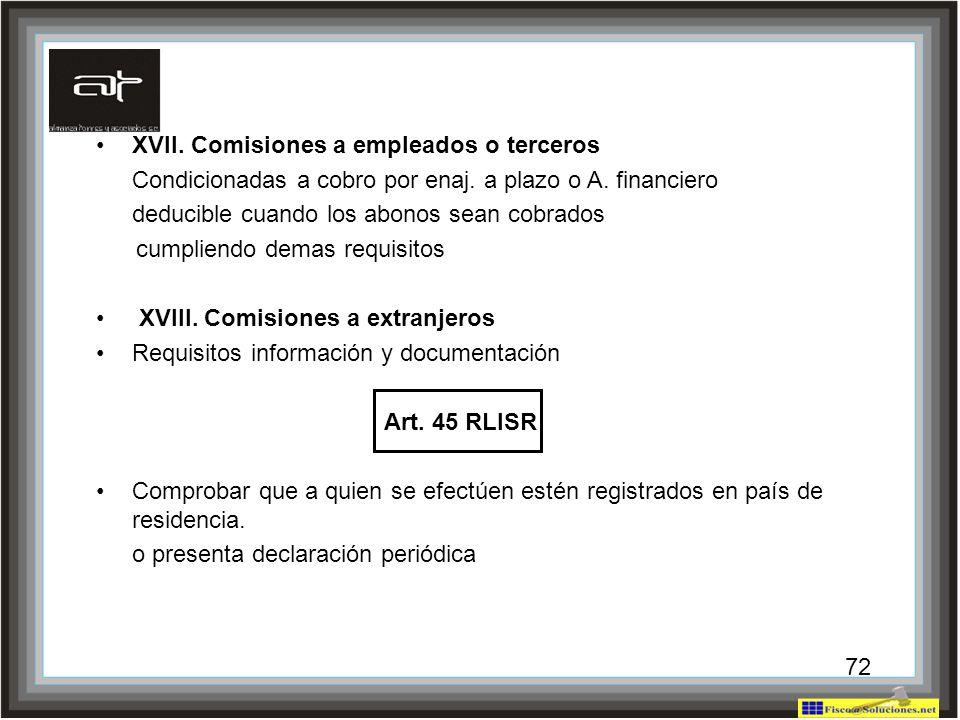 XVII. Comisiones a empleados o terceros