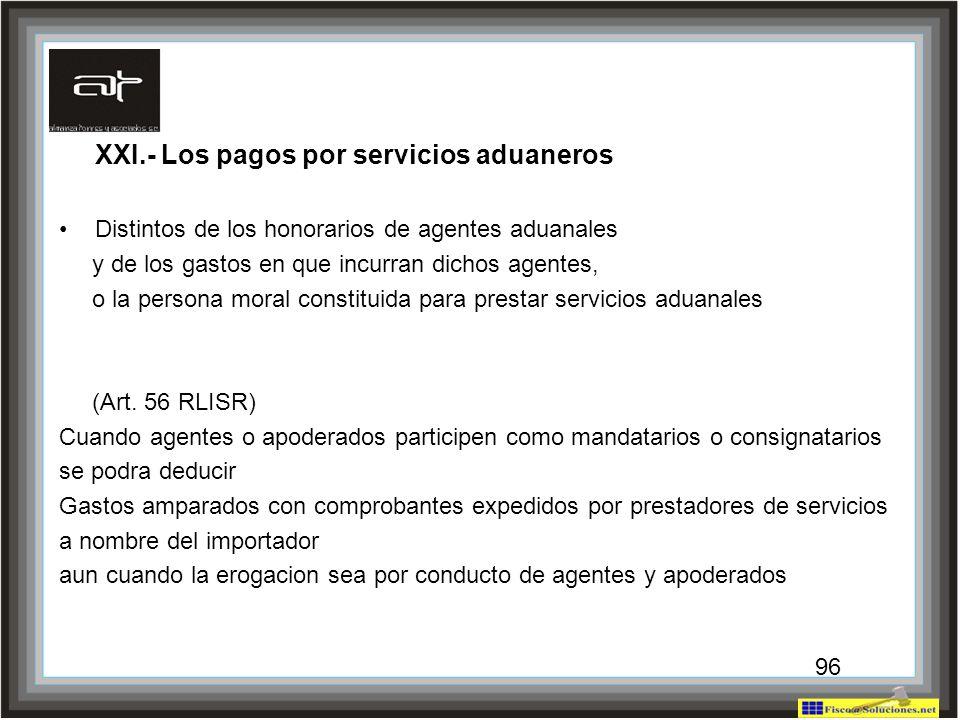 XXI.- Los pagos por servicios aduaneros
