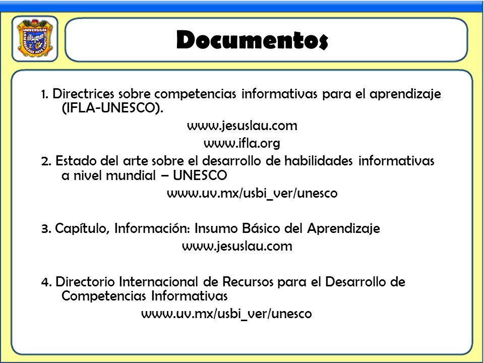 Documentos 1. Directrices sobre competencias informativas para el aprendizaje (IFLA-UNESCO). www.jesuslau.com.