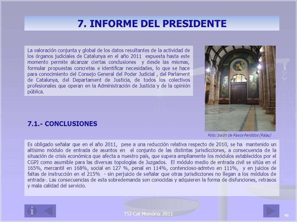 7. INFORME DEL PRESIDENTE