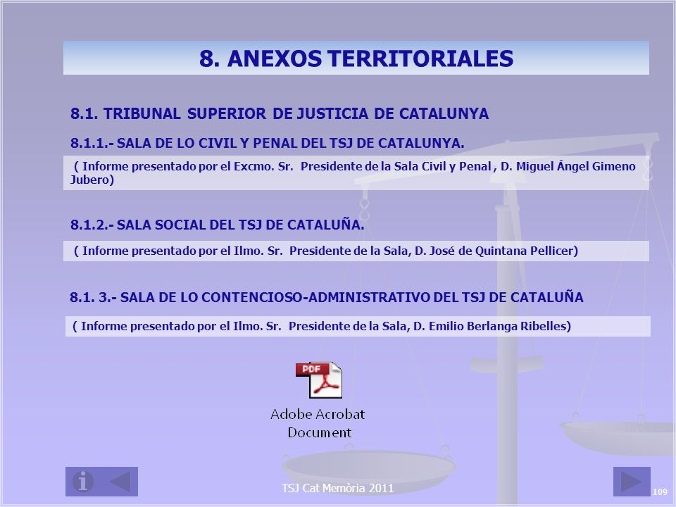 8. ANEXOS TERRITORIALES 8.1. TRIBUNAL SUPERIOR DE JUSTICIA DE CATALUNYA. 8.1.1.- SALA DE LO CIVIL Y PENAL DEL TSJ DE CATALUNYA.