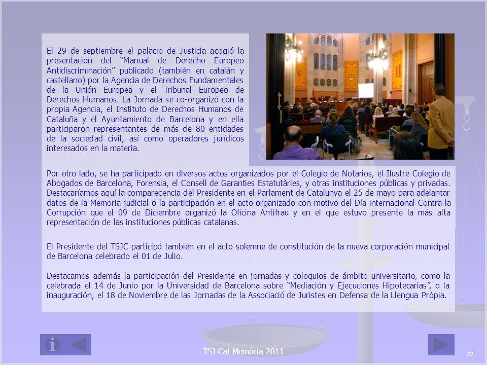 El 29 de septiembre el palacio de Justicia acogió la presentación del Manual de Derecho Europeo Antidiscriminación publicado (también en catalán y castellano) por la Agencia de Derechos Fundamentales de la Unión Europea y el Tribunal Europeo de Derechos Humanos. La Jornada se co-organizó con la propia Agencia, el Instituto de Derechos Humanos de Cataluña y el Ayuntamiento de Barcelona y en ella participaron representantes de más de 80 entidades de la sociedad civil, así como operadores jurídicos interesados en la materia.