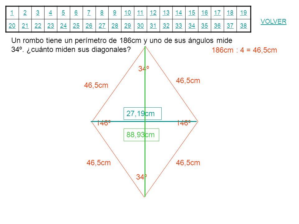 Un rombo tiene un perímetro de 186cm y uno de sus ángulos mide 34º