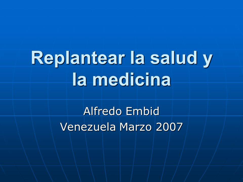Replantear la salud y la medicina