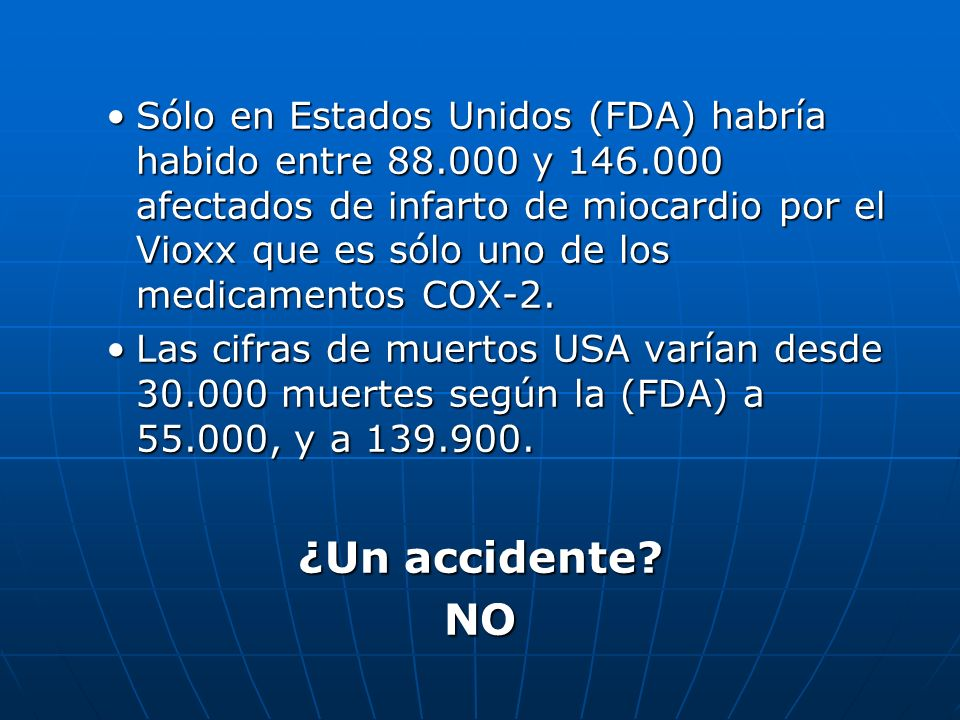 Sólo en Estados Unidos (FDA) habría habido entre 88. 000 y 146