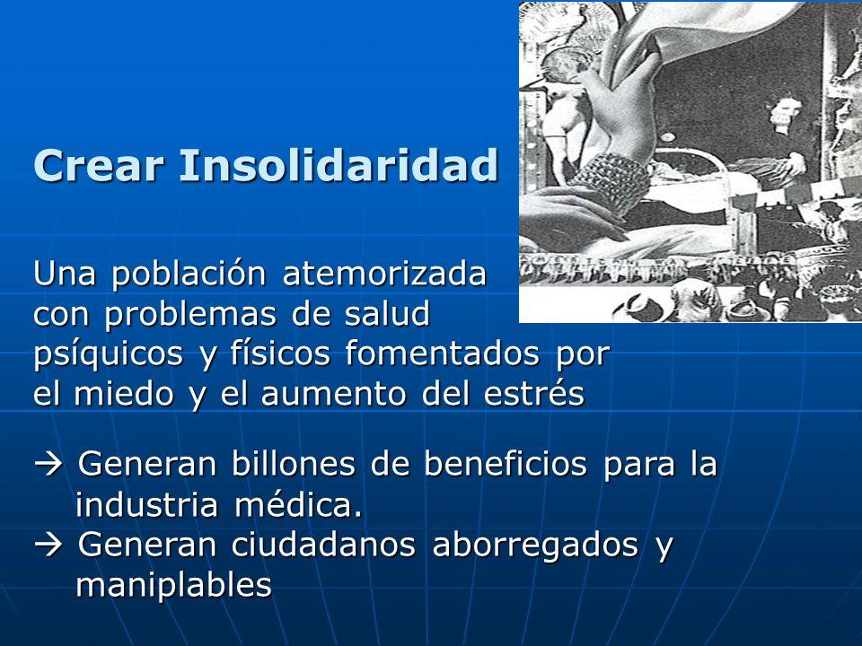 Crear Insolidaridad Una población atemorizada con problemas de salud