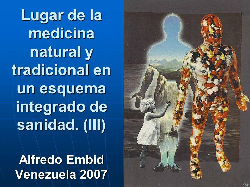 Lugar de la medicina natural y tradicional en un esquema integrado de sanidad.