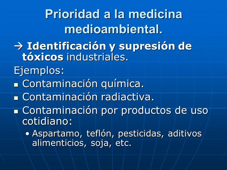 Prioridad a la medicina medioambiental.