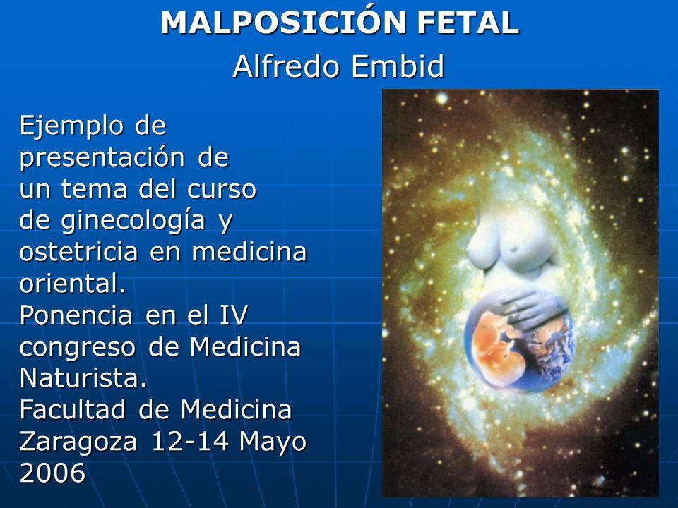 MALPOSICIÓN FETAL Alfredo Embid