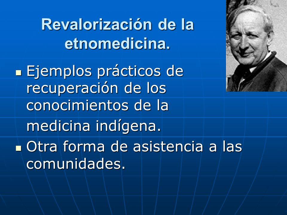 Revalorización de la etnomedicina.