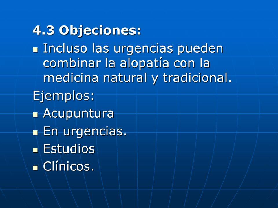 4.3 Objeciones: Incluso las urgencias pueden combinar la alopatía con la medicina natural y tradicional.