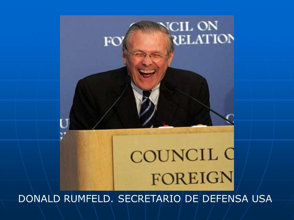 DONALD RUMFELD. SECRETARIO DE DEFENSA USA