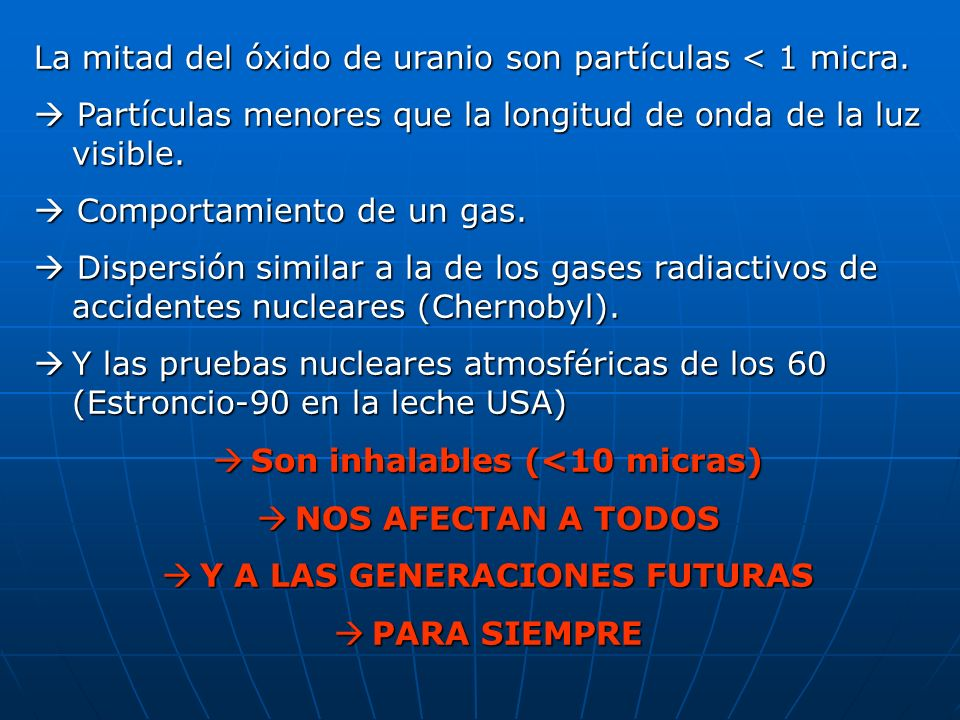Son inhalables (<10 micras) Y A LAS GENERACIONES FUTURAS