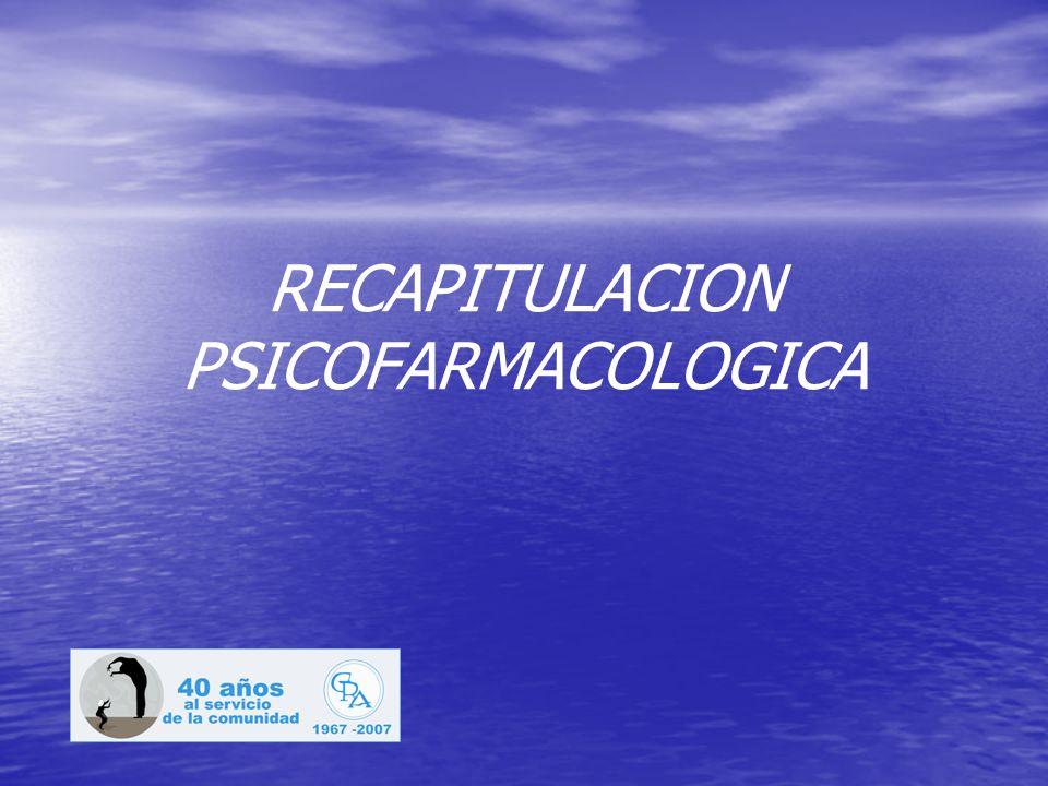 RECAPITULACION PSICOFARMACOLOGICA