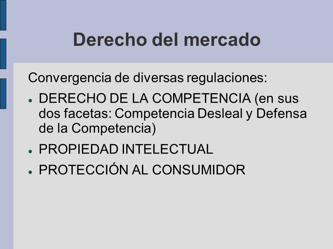 Derecho del mercado Convergencia de diversas regulaciones: