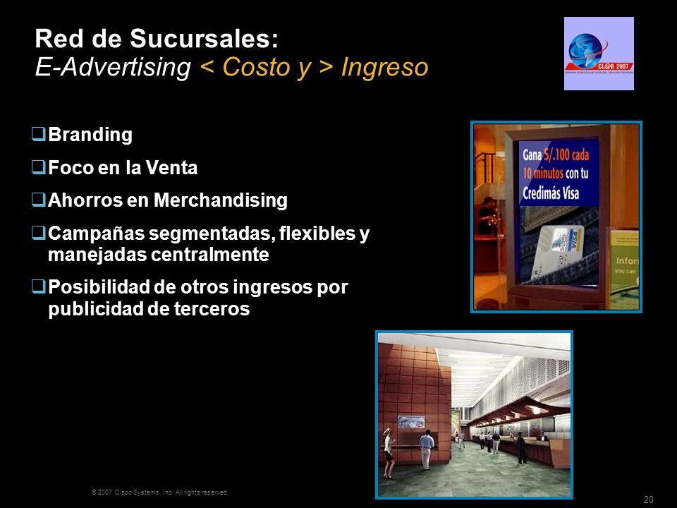 Red de Sucursales: E-Advertising < Costo y > Ingreso