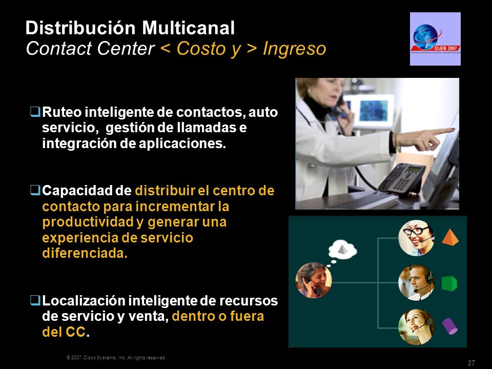 Distribución Multicanal Contact Center < Costo y > Ingreso