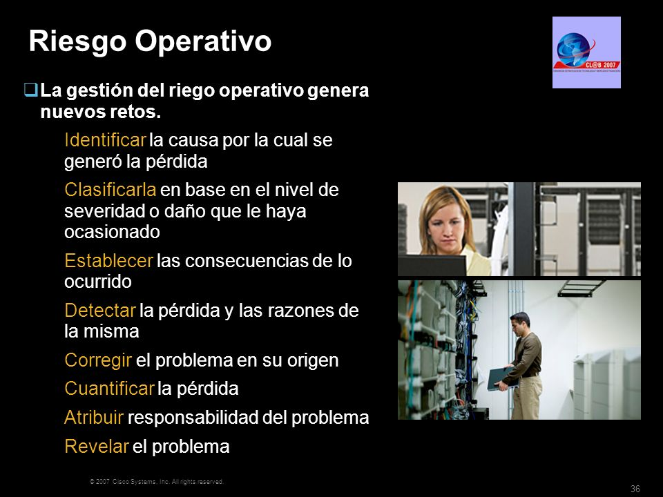 Riesgo Operativo La gestión del riego operativo genera nuevos retos.