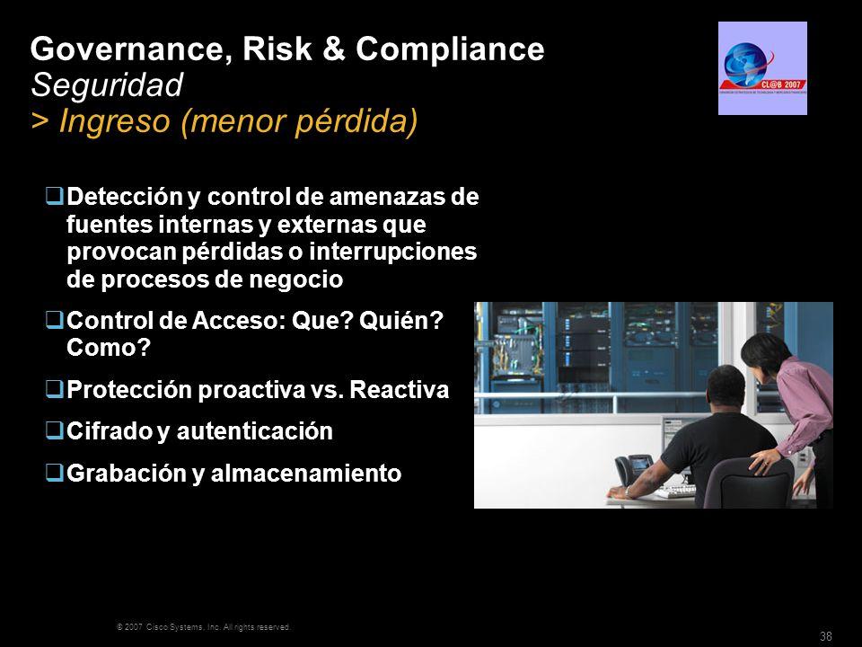 Governance, Risk & Compliance Seguridad > Ingreso (menor pérdida)