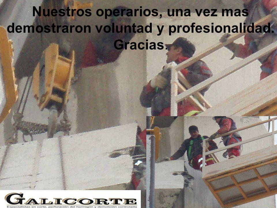 Nuestros operarios, una vez mas demostraron voluntad y profesionalidad