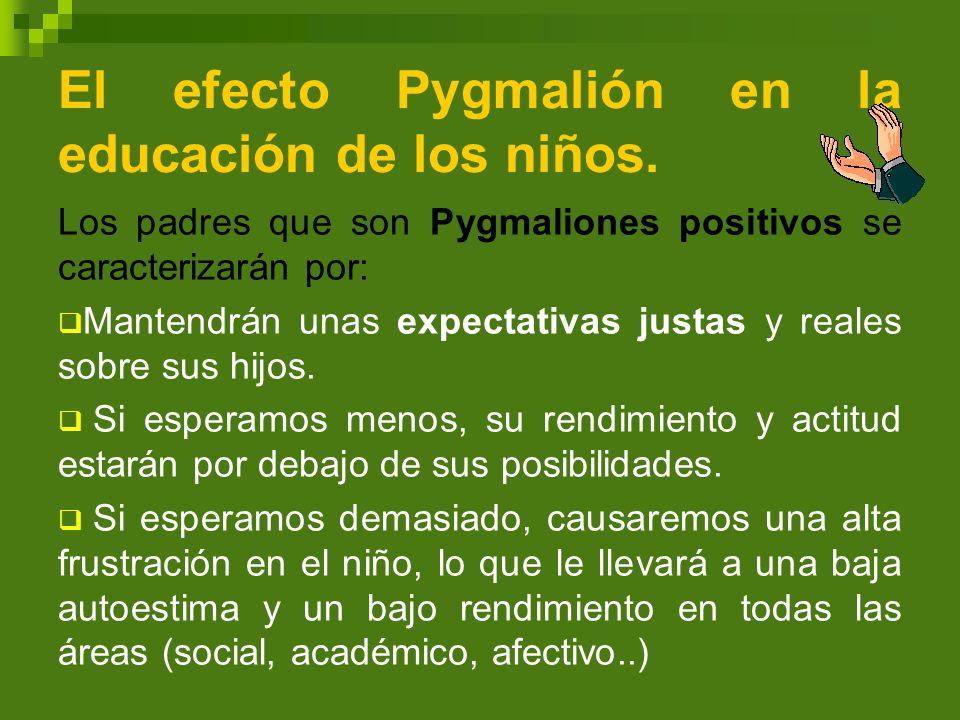 El efecto Pygmalión en la educación de los niños.