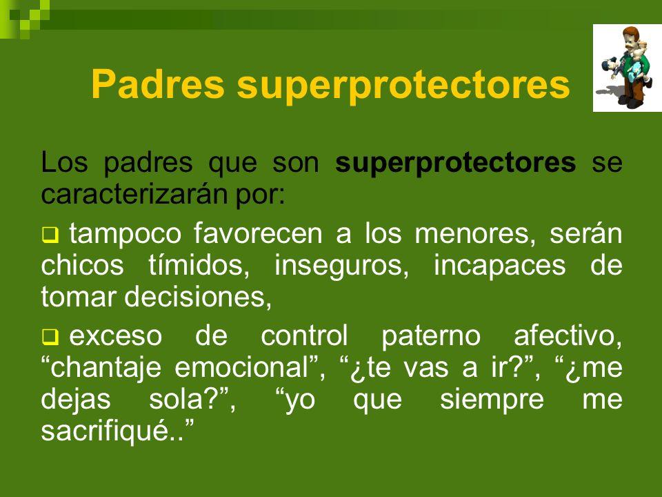 Padres superprotectores