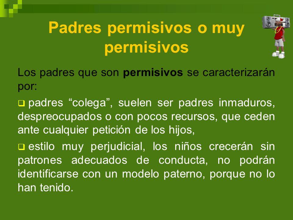 Padres permisivos o muy permisivos