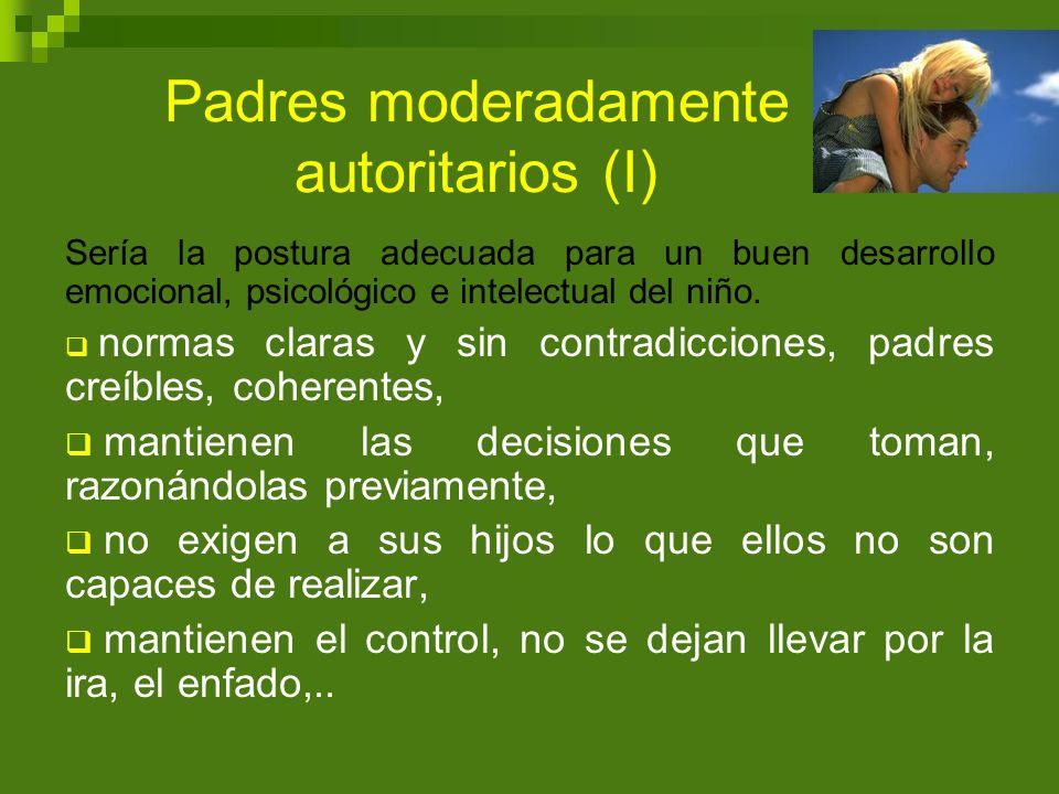 Padres moderadamente autoritarios (I)