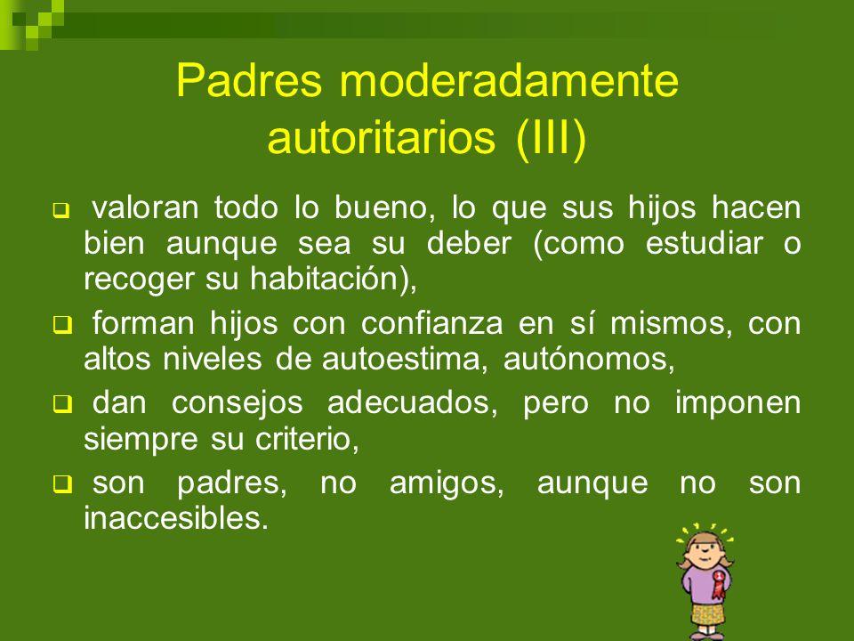 Padres moderadamente autoritarios (III)