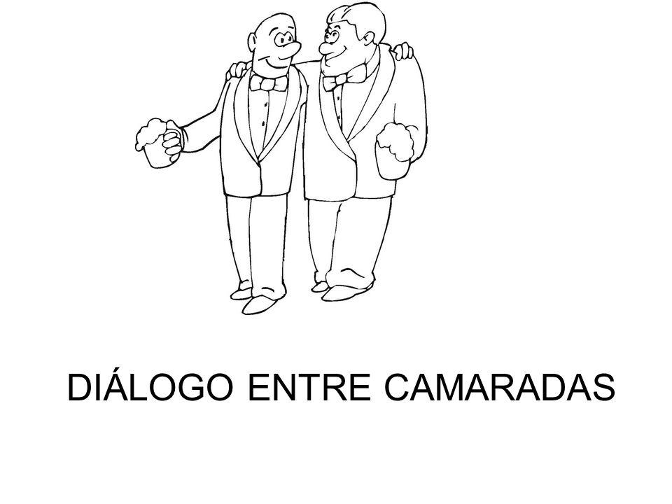DIÁLOGO ENTRE CAMARADAS