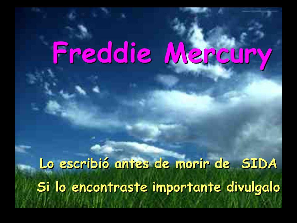 Freddie Mercury Lo escribió antes de morir de SIDA