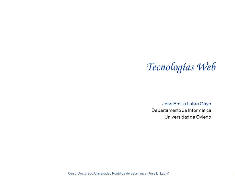 Tecnologías Web Jose Emilio Labra Gayo Departamento de Informática