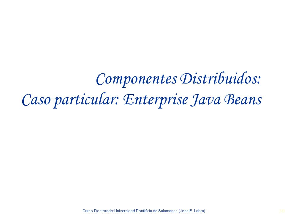 Componentes Distribuidos: Caso particular: Enterprise Java Beans