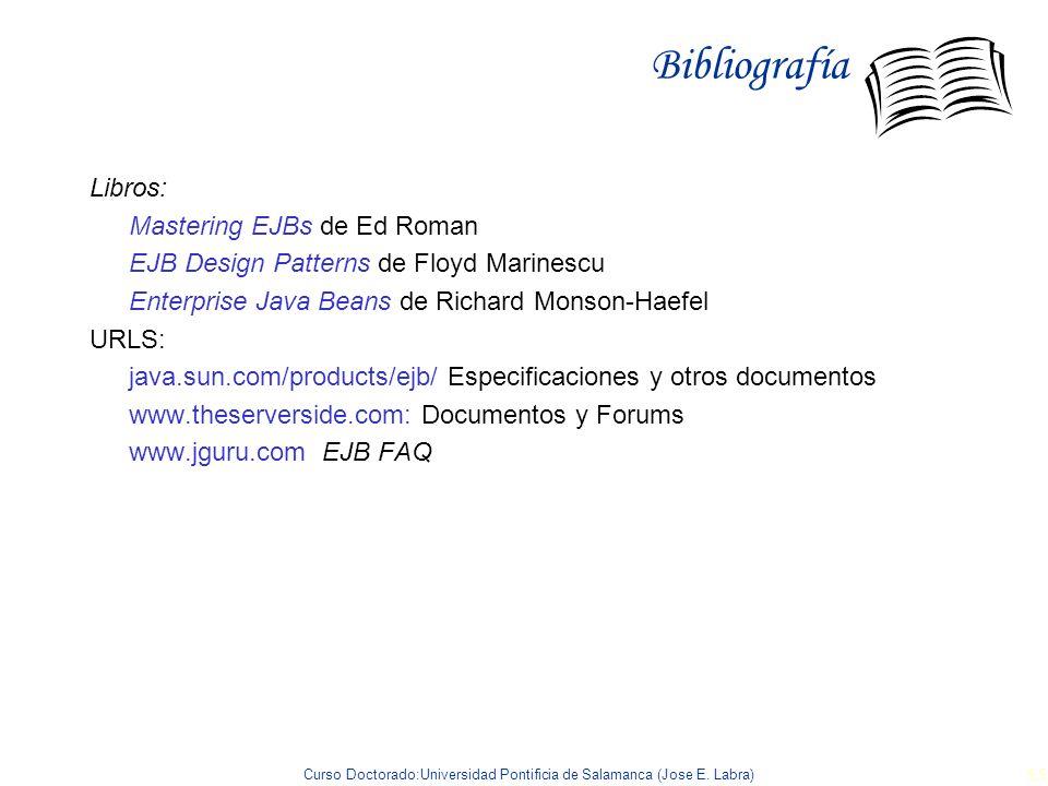 Bibliografía Libros: Mastering EJBs de Ed Roman
