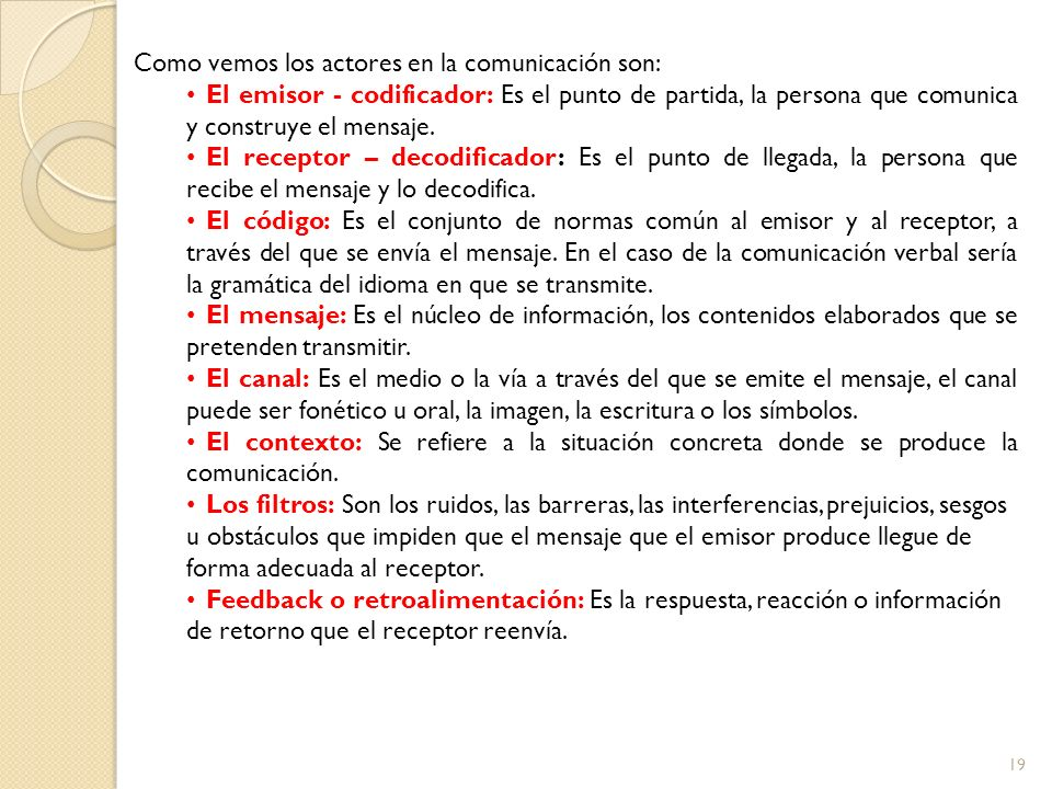 Como vemos los actores en la comunicación son:
