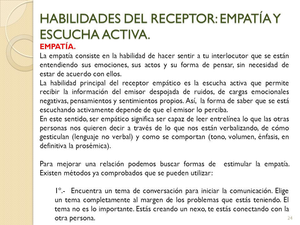 HABILIDADES DEL RECEPTOR: EMPATÍA Y ESCUCHA ACTIVA.