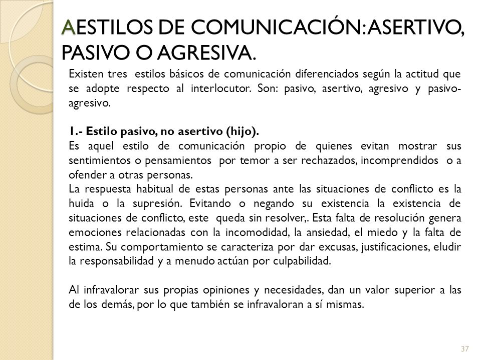 AESTILOS DE COMUNICACIÓN: ASERTIVO, PASIVO O AGRESIVA.